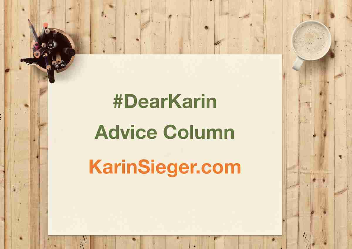Dear Karin Advice Column (c) KarinSieger.com