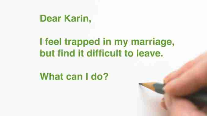 Dear Karin - Coping with a difficult marriage (c) KarinSieger.com